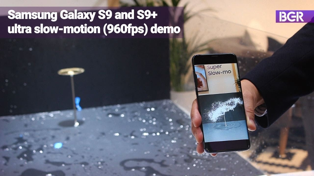 MWC 2018: Samsung Galaxy S9 Ultra Slow-Motion (960fps) Demo