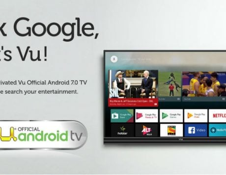 Vu launches 3 new 4K TVs with Android and Chromecast built-in