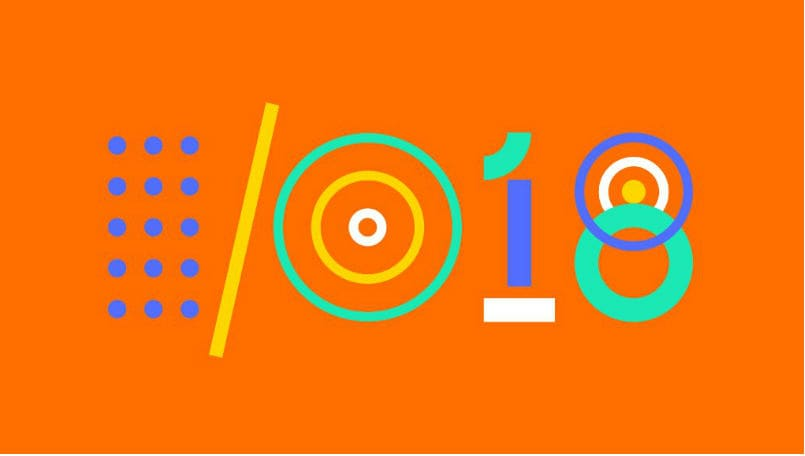 Google I/O 2018 - Here is what are are expecting to see