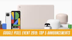 Google Pixel Event: Top 5 announcements
