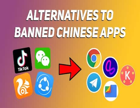 Alternatives to banned Chinese apps including TikTok, ShareIt, UC Browser, CamScanner