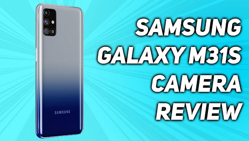 Samsung Galaxy M31s Camera Review