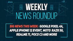 Google Pixel 4A, iPhone 12 and more: Weekly News Roundup