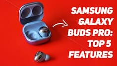 Top 5 Features of Samsung Galaxy Buds Pro that you should know about