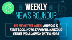 Weekly Tech Rounup: Redmi Note 10 and Realme Narzo 30 launch date to Android 12 first look
