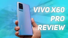 Vivo X60 Pro Review: One you can't miss