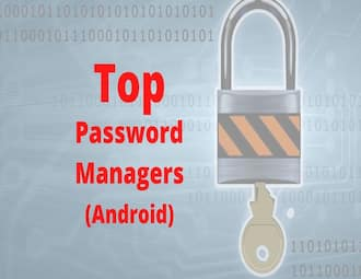 Best 6 Password Managers Android users can opt