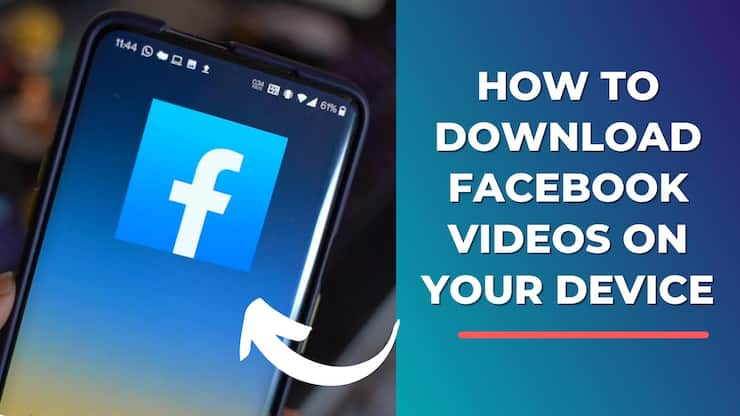 How to download Facebook Videos on your device