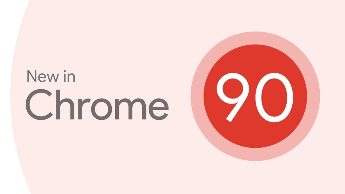 Google Chrome 90 update now available: What's new